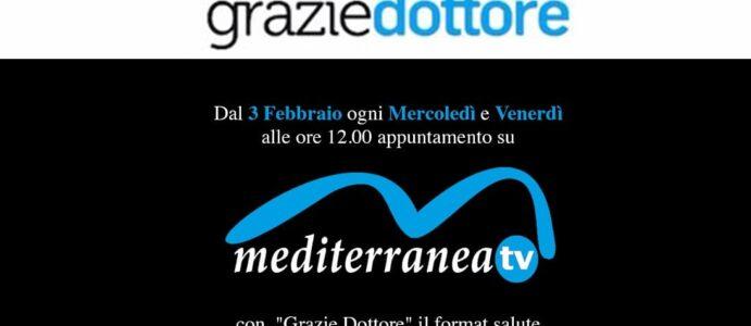GRAZIE DOTTORE. SU MEDITERRANEA TV